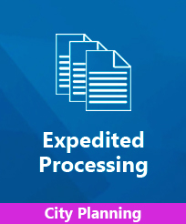 Expedited Processing City Planning